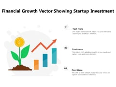 Financial Growth Vector Showing Startup Investment Ppt PowerPoint Presentation Examples PDF