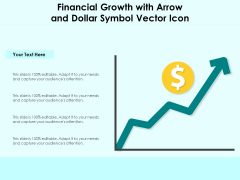 Financial Growth With Arrow And Dollar Symbol Vector Icon Ppt PowerPoint Presentation Gallery Ideas PDF