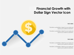 Financial Growth With Dollar Sign Vector Icon Ppt PowerPoint Presentation Pictures Visuals PDF