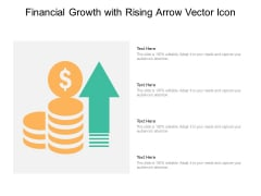 Financial Growth With Rising Arrow Vector Icon Ppt PowerPoint Presentation Slides Design Templates