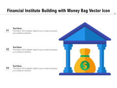 Financial Institute Building With Money Bag Vector Icon Ppt PowerPoint Presentation Inspiration PDF