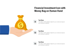 Financial Investment Icon With Money Bag On Human Hand Ppt PowerPoint Presentation Gallery Clipart Images PDF