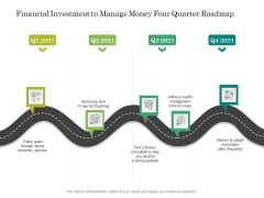Financial Investment To Manage Money Four Quarter Roadmap Formats