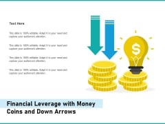 Financial Leverage With Money Coins And Down Arrows Ppt PowerPoint Presentation Ideas Background PDF
