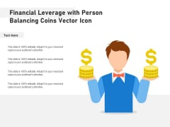 Financial Leverage With Person Balancing Coins Vector Icon Ppt PowerPoint Presentation Infographic Template Gallery PDF