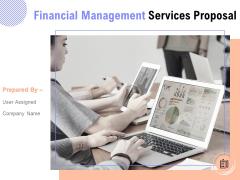 Financial Management Services Proposal Ppt PowerPoint Presentation Complete Deck With Slides