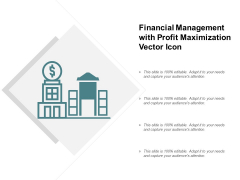 Financial Management With Profit Maximization Vector Icon Ppt PowerPoint Presentation Model Visual Aids