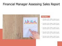 Financial Manager Assessing Sales Report Ppt PowerPoint Presentation Portfolio Slide Download PDF