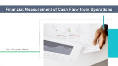 Financial Measurement Of Cash Flow From Operations Profit Ppt PowerPoint Presentation Complete Deck With Slides