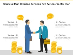Financial Plan Creation Between Two Persons Vector Icon Ppt PowerPoint Presentation Ideas Design Ideas PDF