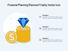 Financial Planning Diamond Trophy Vector Icon Ppt PowerPoint Presentation Show Graphics Pictures PDF
