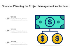 Financial Planning For Project Management Vector Icon Ppt PowerPoint Presentation Gallery Inspiration PDF