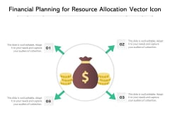 Financial Planning For Resource Allocation Vector Icon Ppt PowerPoint Presentation Gallery Inspiration PDF