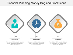 Financial Planning Money Bag And Clock Icons Ppt PowerPoint Presentation Model Themes