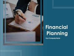 Financial Planning Ppt PowerPoint Presentation Complete Deck With Slides