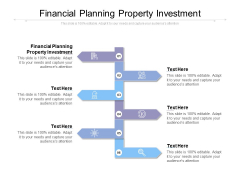 Financial Planning Property Investment Ppt PowerPoint Presentation File Aids Cpb