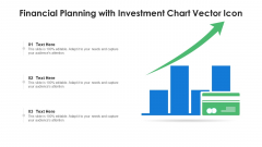 Financial Planning With Investment Chart Vector Icon Inspiration PDF