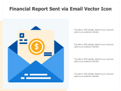 Financial Report Sent Via Email Vector Icon Ppt PowerPoint Presentation Ideas Graphics Template PDF