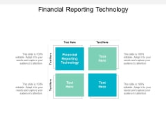 Financial Reporting Technology Ppt PowerPoint Presentation Ideas Layout Ideas Cpb