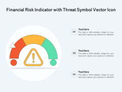 Financial Risk Indicator With Threat Symbol Vector Icon Ppt PowerPoint Presentation Summary PDF