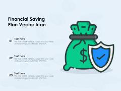 Financial Saving Plan Vector Icon Ppt PowerPoint Presentation Model Tips PDF