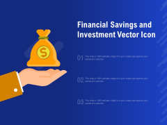 Financial Savings And Investment Vector Icon Ppt PowerPoint Presentation Gallery Demonstration
