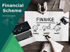 Financial Scheme Ppt PowerPoint Presentation Complete Deck With Slides