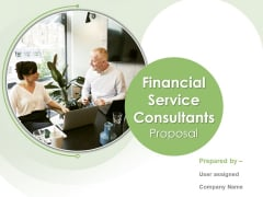 Financial Service Consultants Proposal Ppt PowerPoint Presentation Complete Deck With Slides