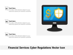 Financial Services Cyber Regulations Vector Icon Ppt PowerPoint Presentation File Icon PDF