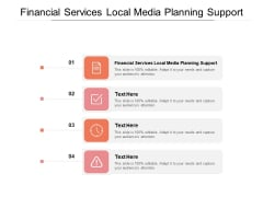 Financial Services Local Media Planning Support Ppt PowerPoint Presentation Pictures Visuals Cpb Pdf