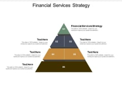 Financial Services Strategy Ppt PowerPoint Presentation Ideas Inspiration Cpb