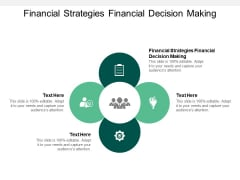 Financial Strategies Financial Decision Making Ppt PowerPoint Presentation Outline Maker Cpb