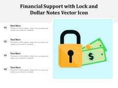 Financial Support With Lock And Dollar Notes Vector Icon Ppt PowerPoint Presentation File Slide Download PDF