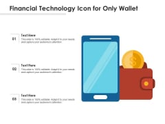 Financial Technology Icon For Only Wallet Ppt PowerPoint Presentation File Example PDF