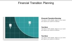Financial Transition Planning Ppt Powerpoint Presentation Professional Slides Cpb