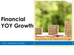 Financial YOY Growth Organization Strategy Ppt PowerPoint Presentation Complete Deck