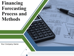 Financing Forecasting Process And Methods Ppt PowerPoint Presentation Complete Deck With Slides