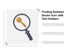 Finding Solution Vector Icon With Text Holders Ppt PowerPoint Presentation Pictures Summary