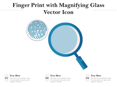 Finger Print With Magnifying Glass Vector Icon Ppt PowerPoint Presentation Gallery Outline PDF