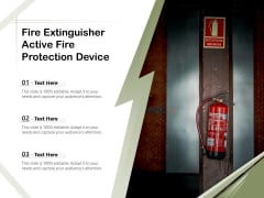 Fire Extinguisher Active Fire Protection Device Ppt PowerPoint Presentation Visual Aids Infographics PDF