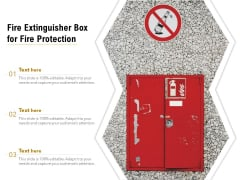 Fire Extinguisher Box For Fire Protection Ppt PowerPoint Presentation Layouts Rules PDF