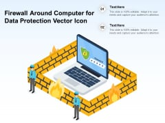 Firewall Around Computer For Data Protection Vector Icon Ppt PowerPoint Presentation Pictures Example File PDF