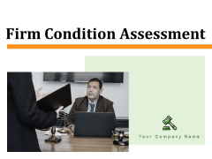 Firm Condition Assessment Ppt PowerPoint Presentation Complete Deck With Slides