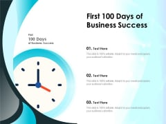 First 100 Days Of Business Success Ppt PowerPoint Presentation Visual Aids Infographics PDF