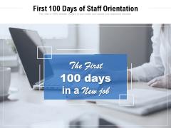 First 100 Days Of Staff Orientation Ppt PowerPoint Presentation Professional Layout PDF