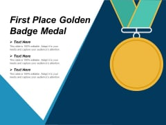 First Place Golden Badge Medal Ppt PowerPoint Presentation Inspiration Aids