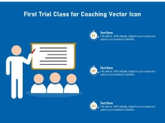 First Trial Class For Coaching Vector Icon Ppt PowerPoint Presentation Gallery Grid PDF