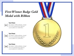 First Winner Badge Gold Medal With Ribbon Ppt PowerPoint Presentation Show Microsoft PDF