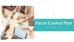 Fiscal Control Plan Performance Evaluation Ppt PowerPoint Presentation Complete Deck With Slides