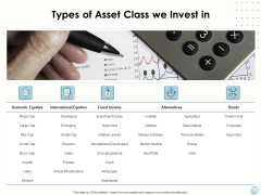 Fiscal Management Types Of Asset Class We Invest In Ppt Ideas Themes PDF